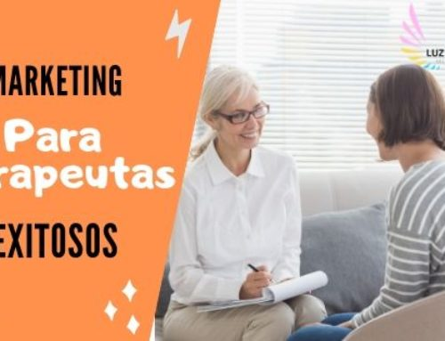 Marketing para SER un terapeuta exitoso